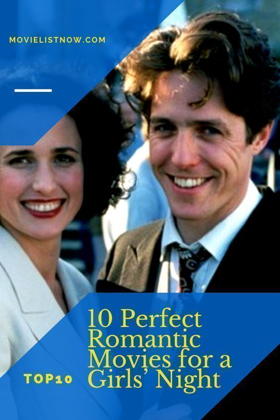 10 Perfect Romantic Movies for a Girls' Night - Movie List Now