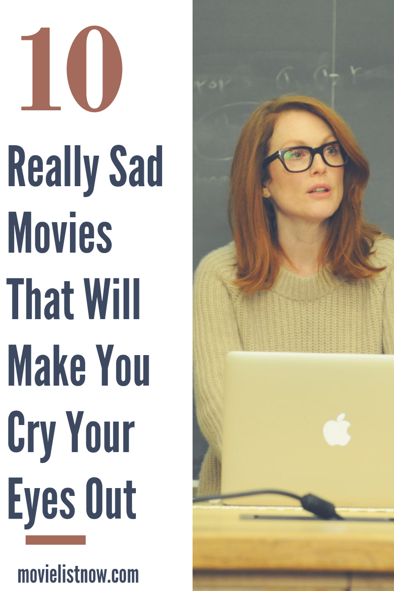 10 really sad movies that will make you cry your eyes out page 2 of 3 movie list now. Black Bedroom Furniture Sets. Home Design Ideas