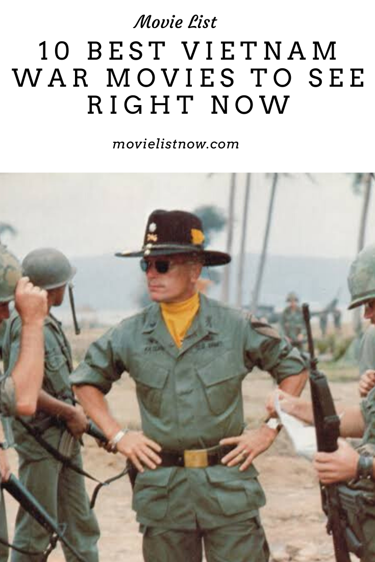 10 Best Vietnam War Movies To See Right Now - Movie List Now